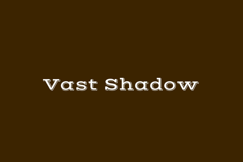 Vast Shadow