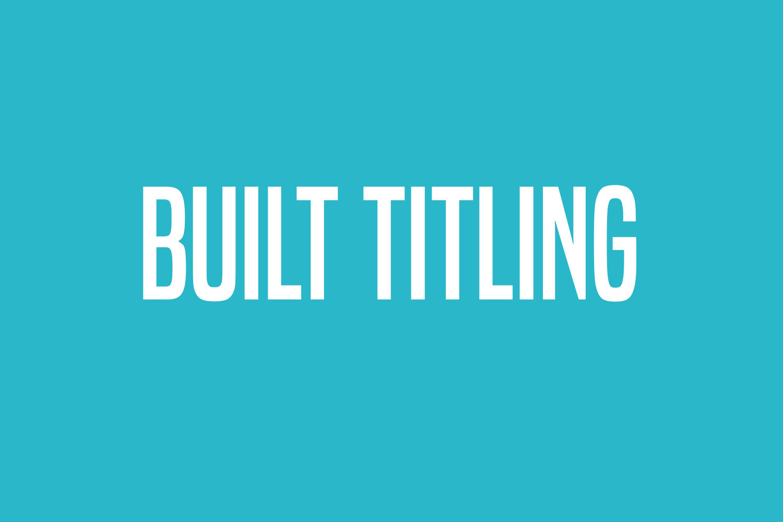 Built Titling
