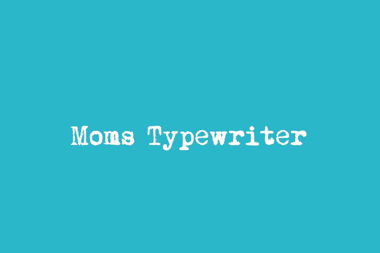 Moms Typewriter