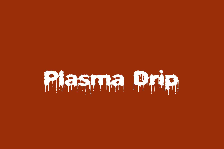Plasma Drip