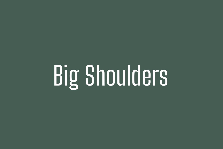 Big Shoulders