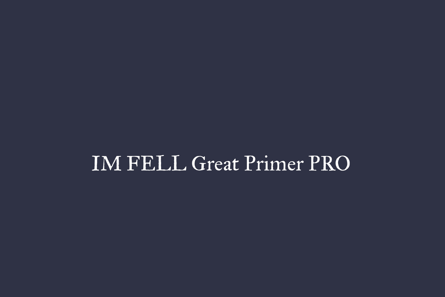 IM FELL Great Primer PRO