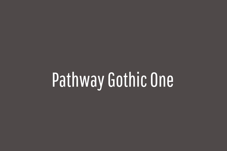 Pathway Gothic One