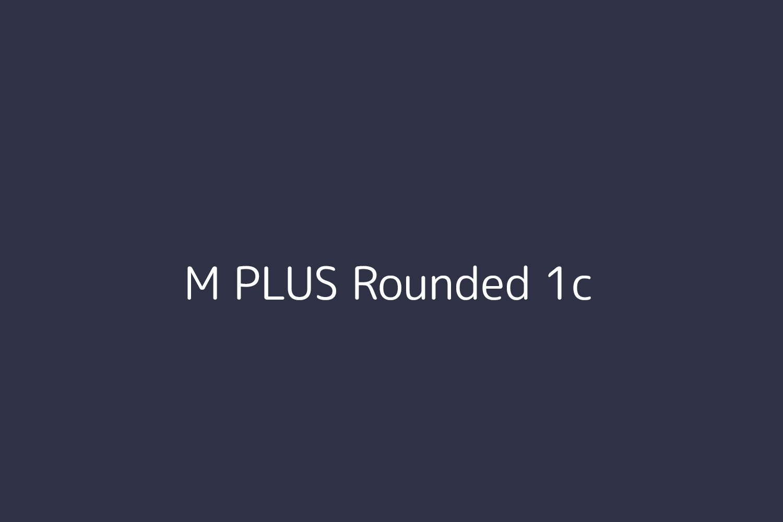 M PLUS Rounded 1c