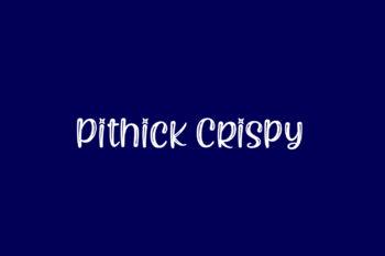 Pithick Crispy
