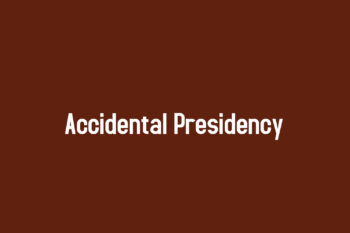Accidental Presidency