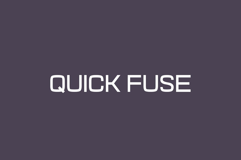 Quick Fuse