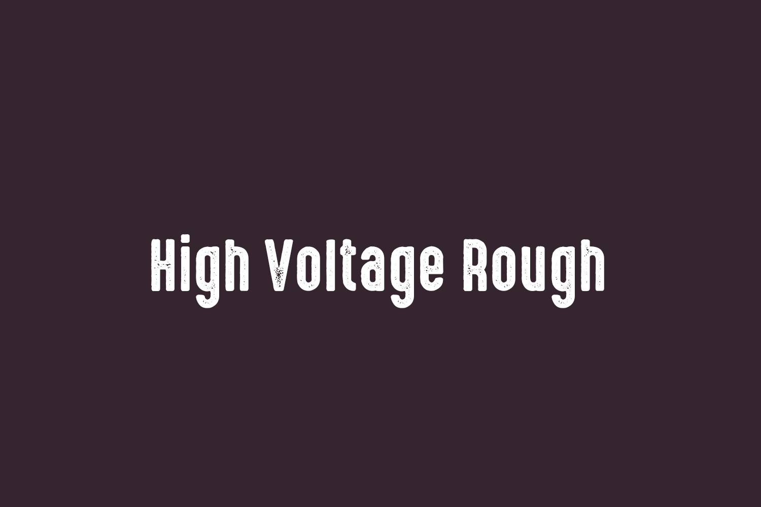 High Voltage Rough Free Font