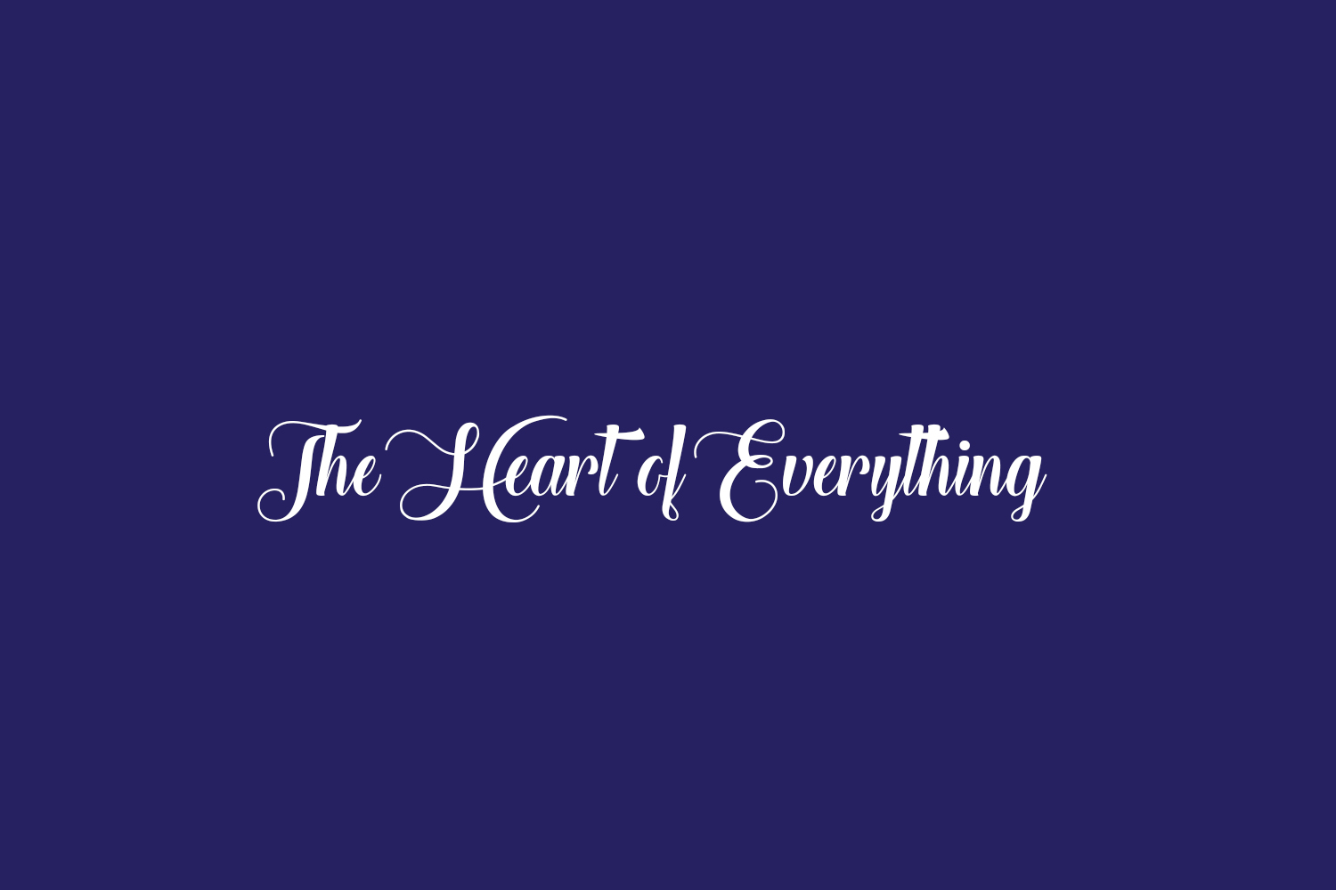 The Heart of Everything Free Font