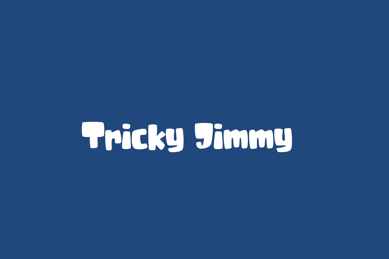 Tricky Jimmy Free Font