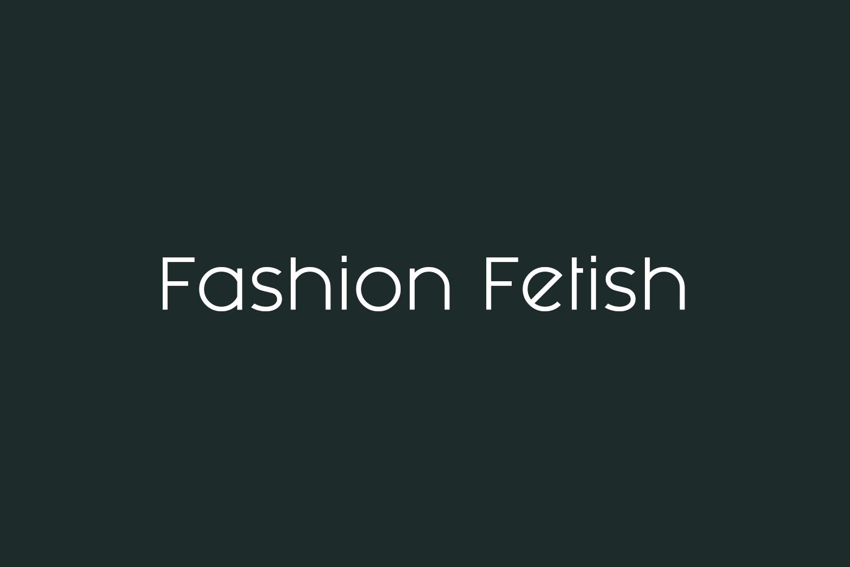 Fashion Fetish Free Font