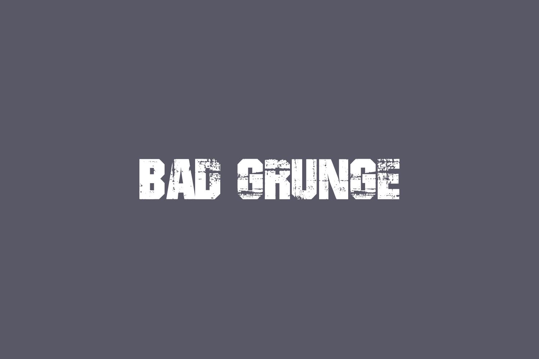 Bad Grunge Free Font