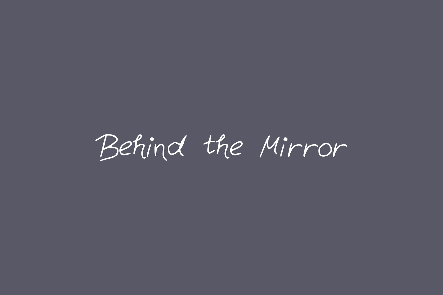 Behind the Mirror Free Font