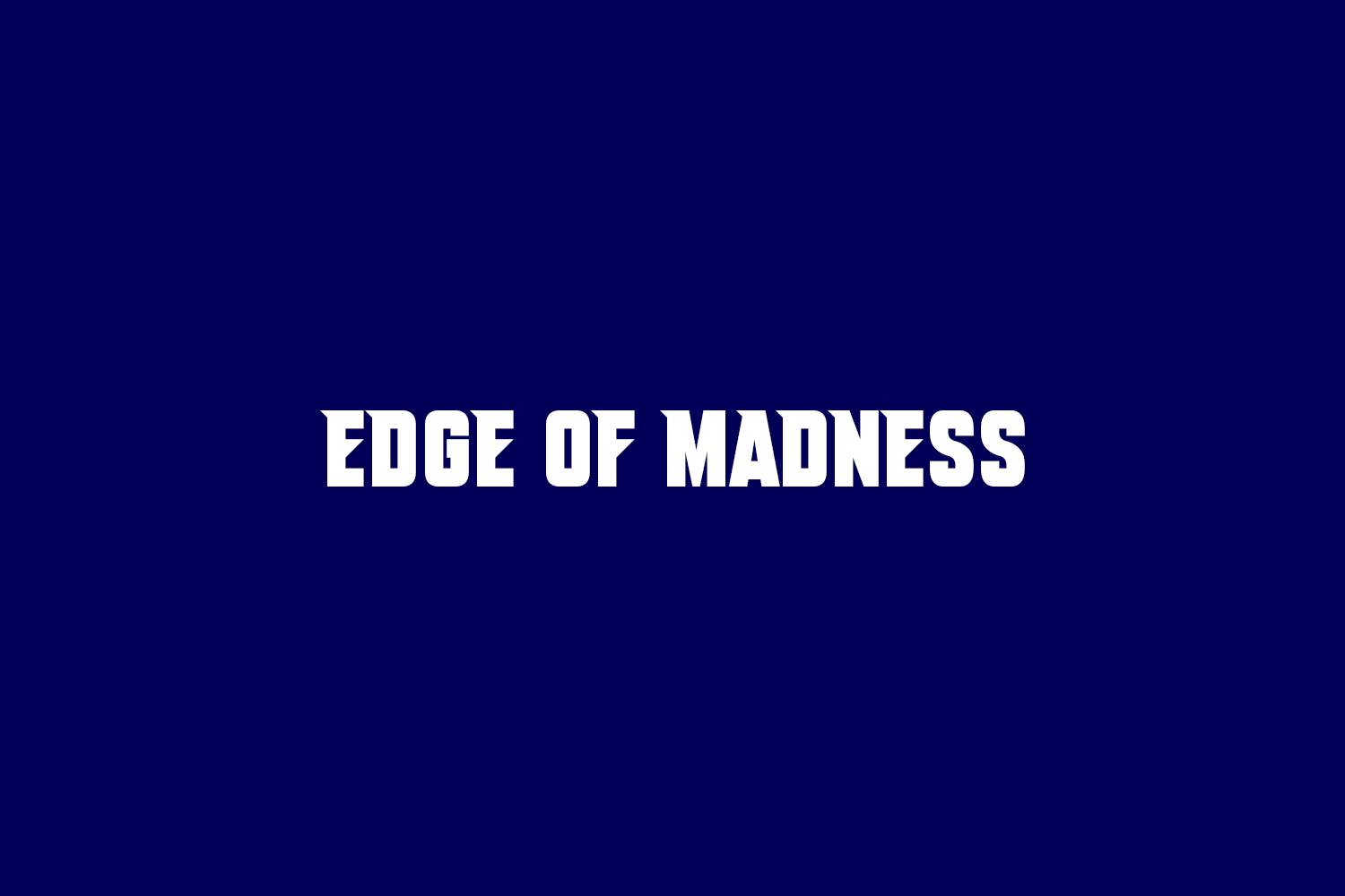 Edge Of Madness Free Font
