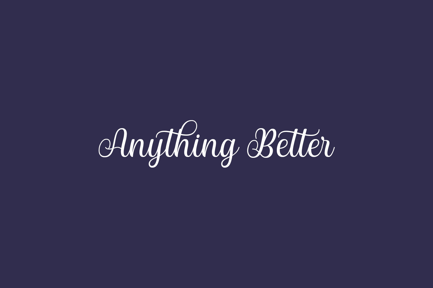 Anything Better Free Font